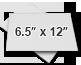 ○ 6.5″ x 12″